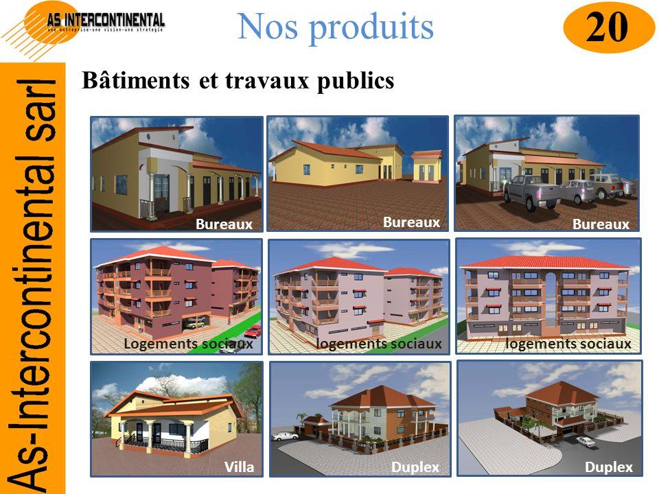 20 Nos produits Bâtiments et travaux publics Bureaux Bureaux Bureaux
