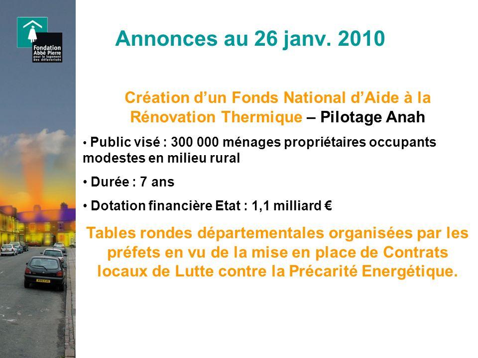 Annonces au 26 janv. 2010 Création d'un Fonds National d'Aide à la Rénovation Thermique – Pilotage Anah.