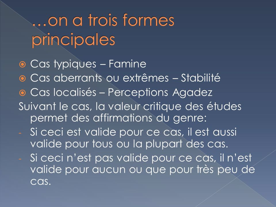 …on a trois formes principales