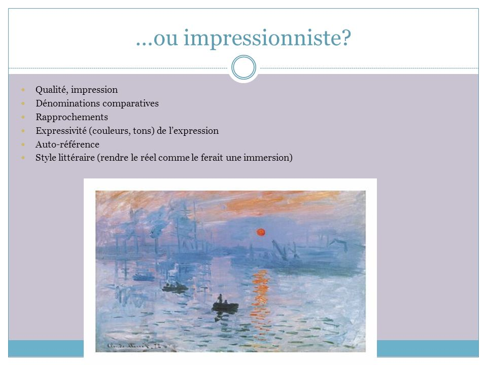 …ou impressionniste Qualité, impression Dénominations comparatives