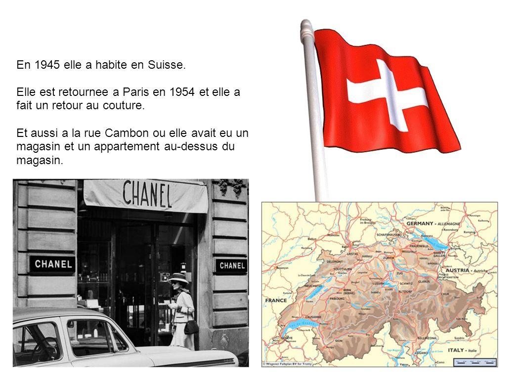 En 1945 elle a habite en Suisse.