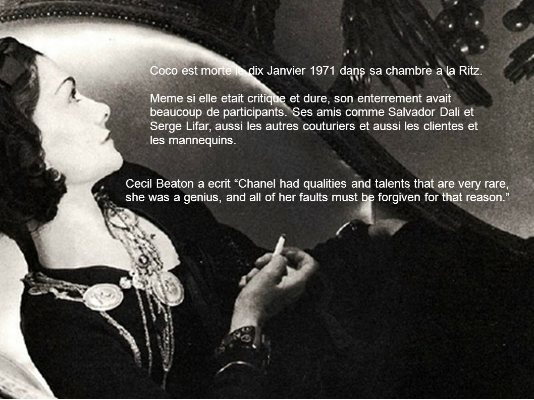 Coco est morte le dix Janvier 1971 dans sa chambre a la Ritz.
