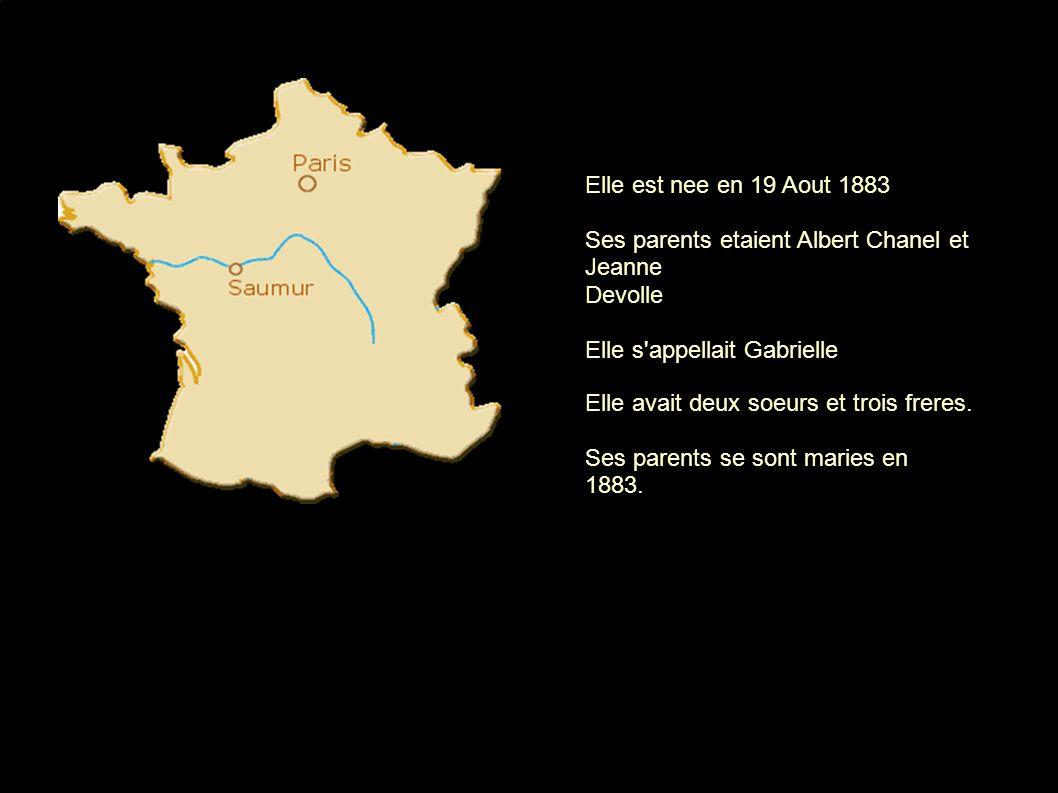 Elle est nee en 19 Aout 1883 Ses parents etaient Albert Chanel et Jeanne. Devolle. Elle s appellait Gabrielle.