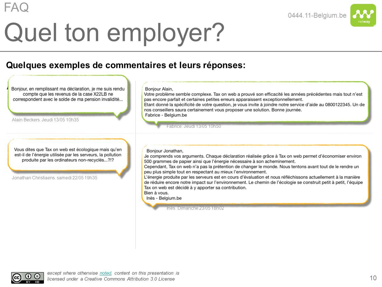 FAQ 0444.11-Belgium.be. Quel ton employer Quelques exemples de commentaires et leurs réponses: AAA.