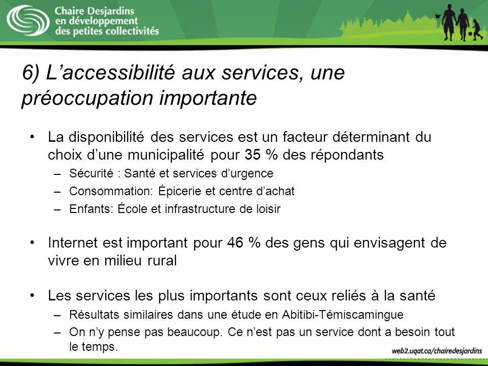 6) L'accessibilité aux services, une préoccupation importante