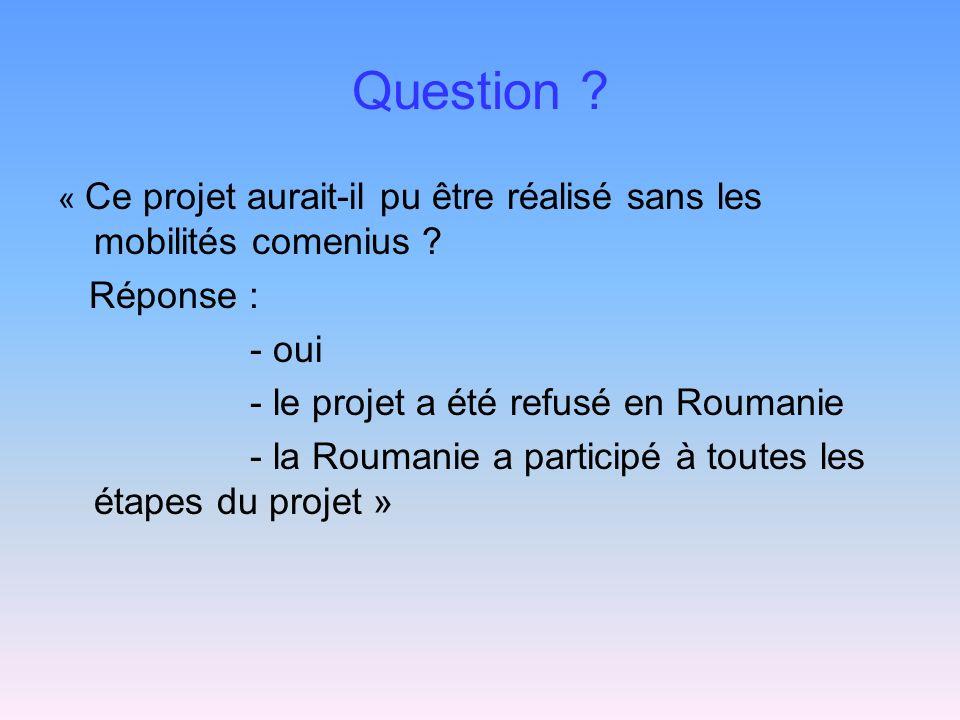Question Réponse : - oui - le projet a été refusé en Roumanie