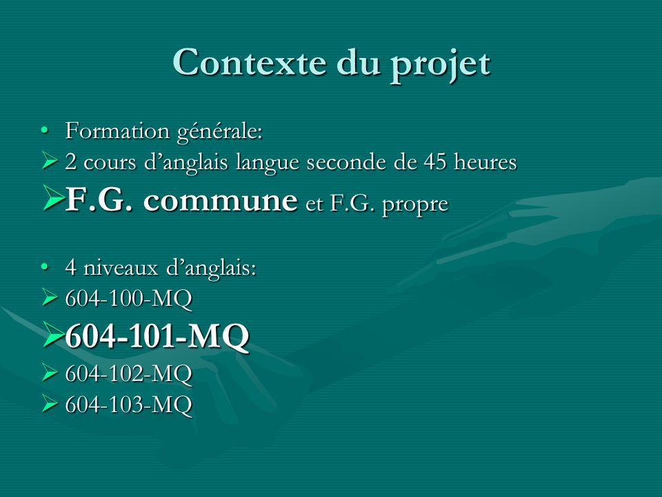 Contexte du projet F.G. commune et F.G. propre 604-101-MQ