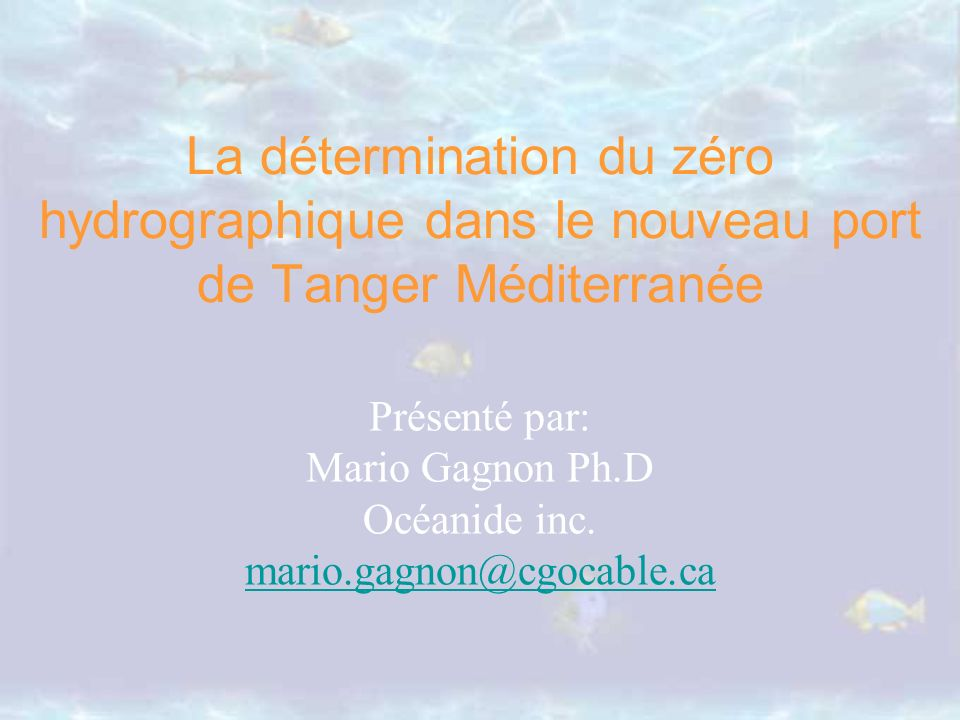 Présenté par: Mario Gagnon Ph.D Océanide inc. mario.gagnon@cgocable.ca