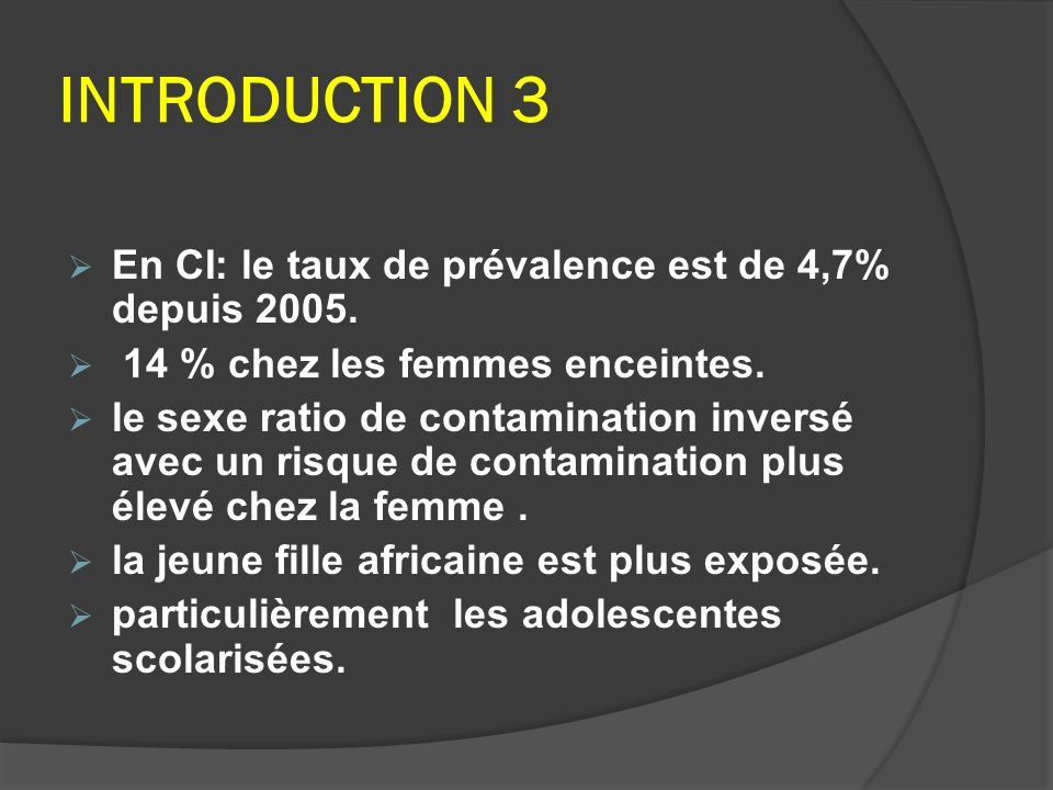 INTRODUCTION 3 En CI: le taux de prévalence est de 4,7% depuis 2005.