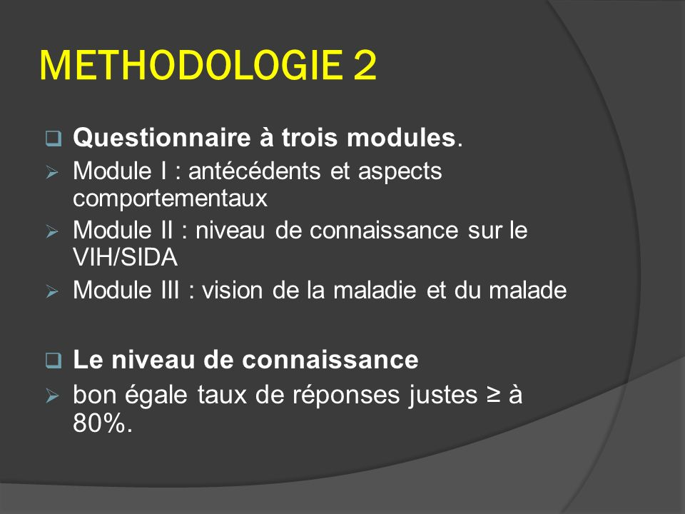 METHODOLOGIE 2 Questionnaire à trois modules.