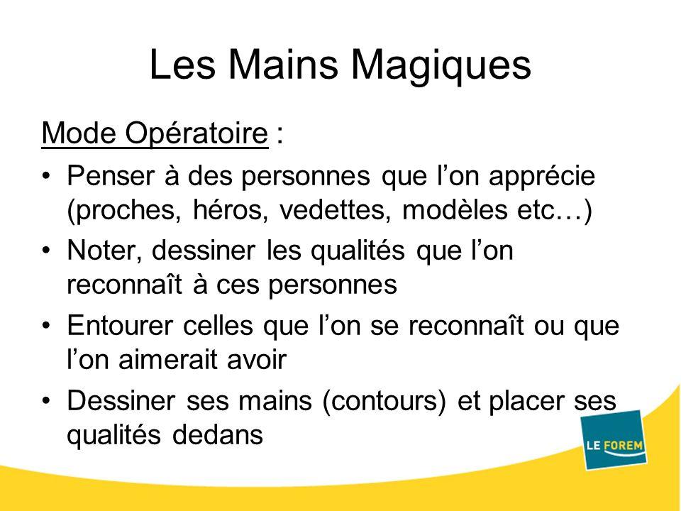 Les Mains Magiques Mode Opératoire :