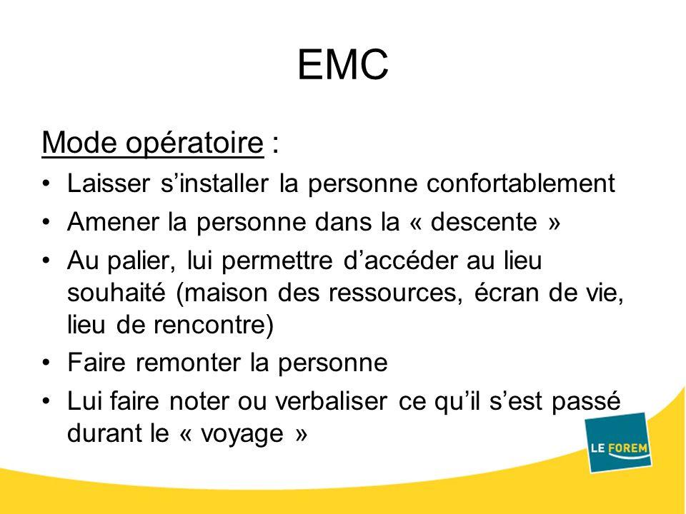 EMC Mode opératoire : Laisser s'installer la personne confortablement