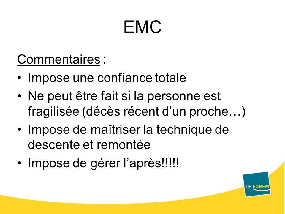 EMC Commentaires : Impose une confiance totale