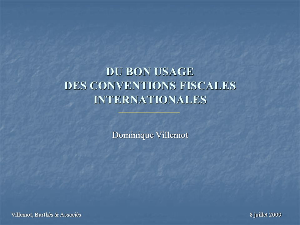 DU BON USAGE DES CONVENTIONS FISCALES INTERNATIONALES