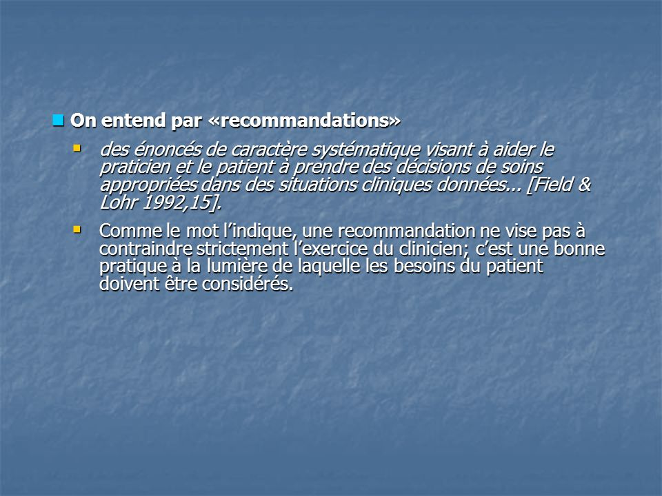 On entend par «recommandations»