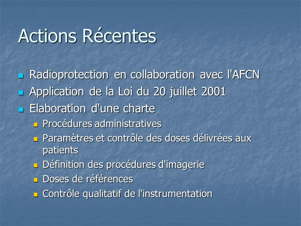 Actions Récentes Radioprotection en collaboration avec l AFCN