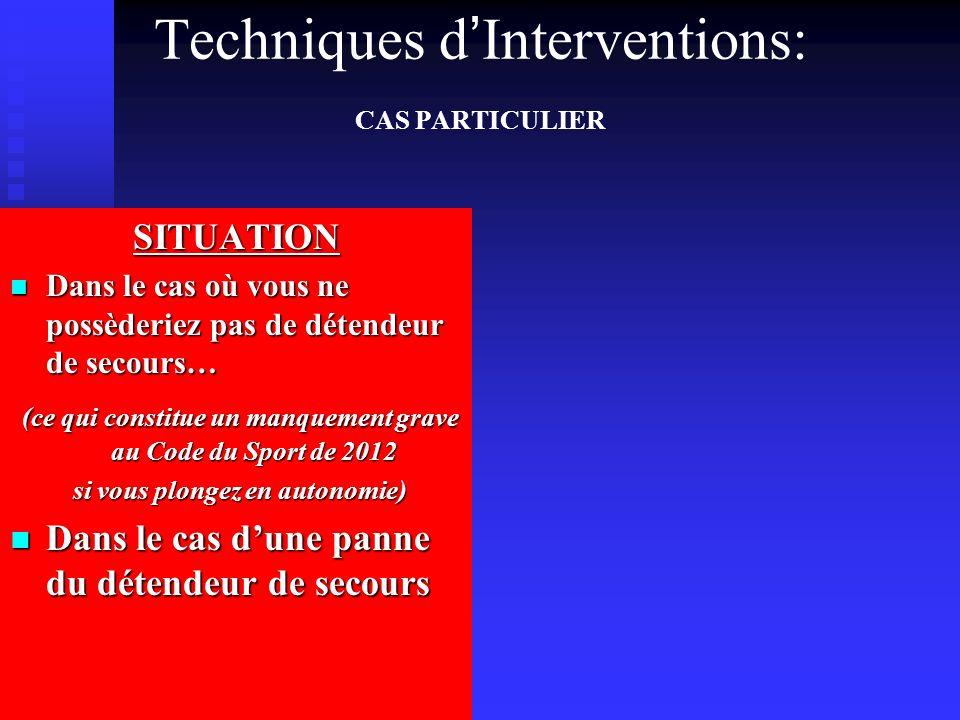 Techniques d'Interventions: CAS PARTICULIER
