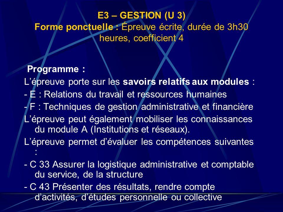 E3 – GESTION (U 3) Forme ponctuelle : Épreuve écrite, durée de 3h30 heures, coefficient 4