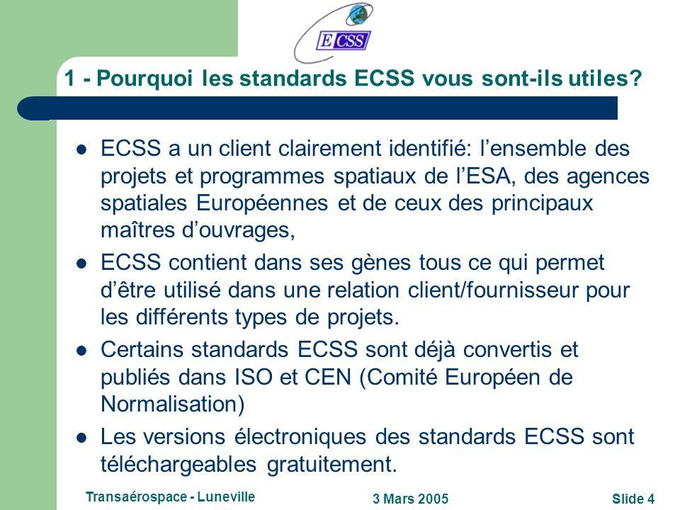 1 - Pourquoi les standards ECSS vous sont-ils utiles