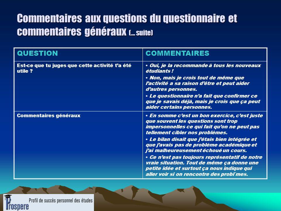 Commentaires aux questions du questionnaire et commentaires généraux (… suite)