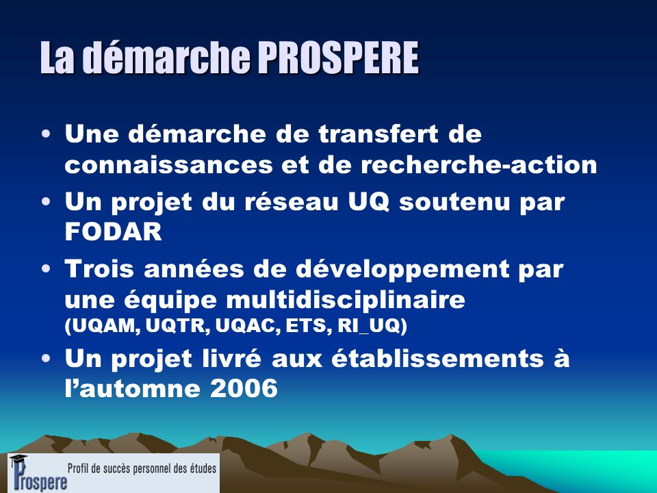 La démarche PROSPERE Une démarche de transfert de connaissances et de recherche-action. Un projet du réseau UQ soutenu par FODAR.