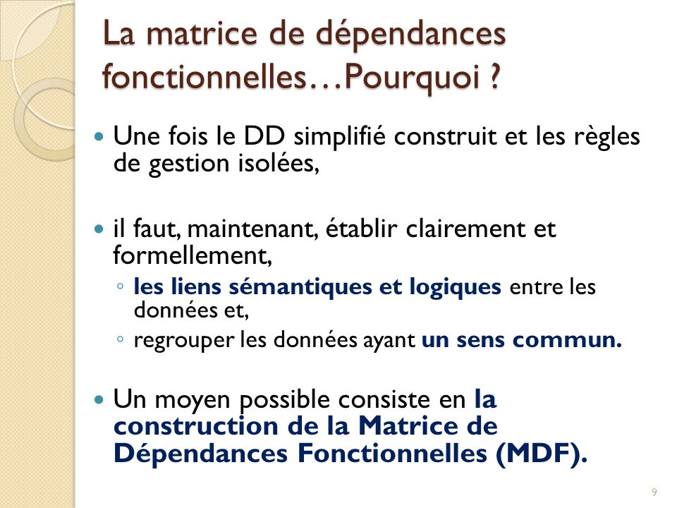 La matrice de dépendances fonctionnelles…Pourquoi