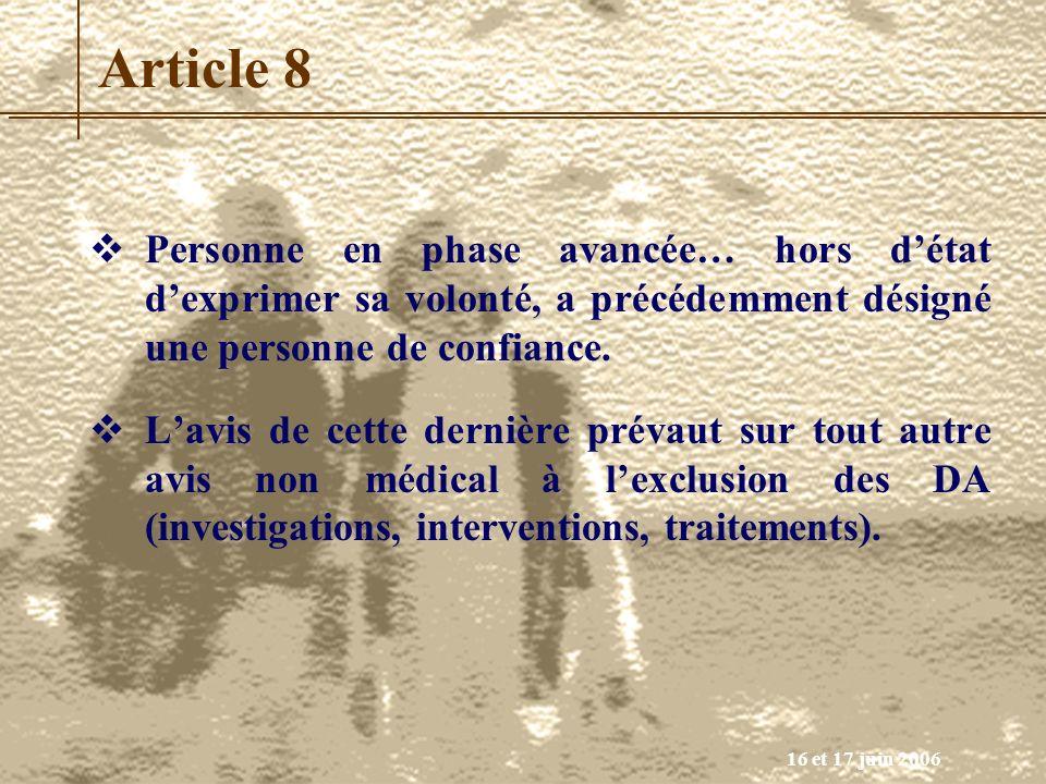Article 8 Personne en phase avancée… hors d'état d'exprimer sa volonté, a précédemment désigné une personne de confiance.