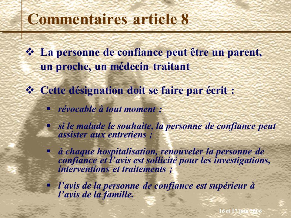Commentaires article 8 La personne de confiance peut être un parent, un proche, un médecin traitant.