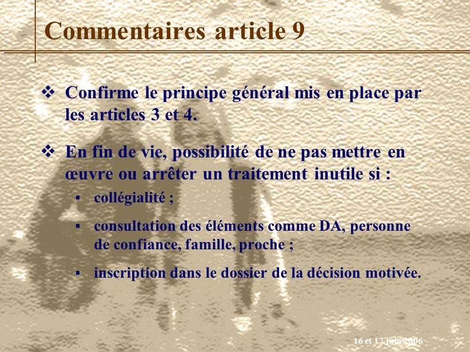 Commentaires article 9 Confirme le principe général mis en place par les articles 3 et 4.