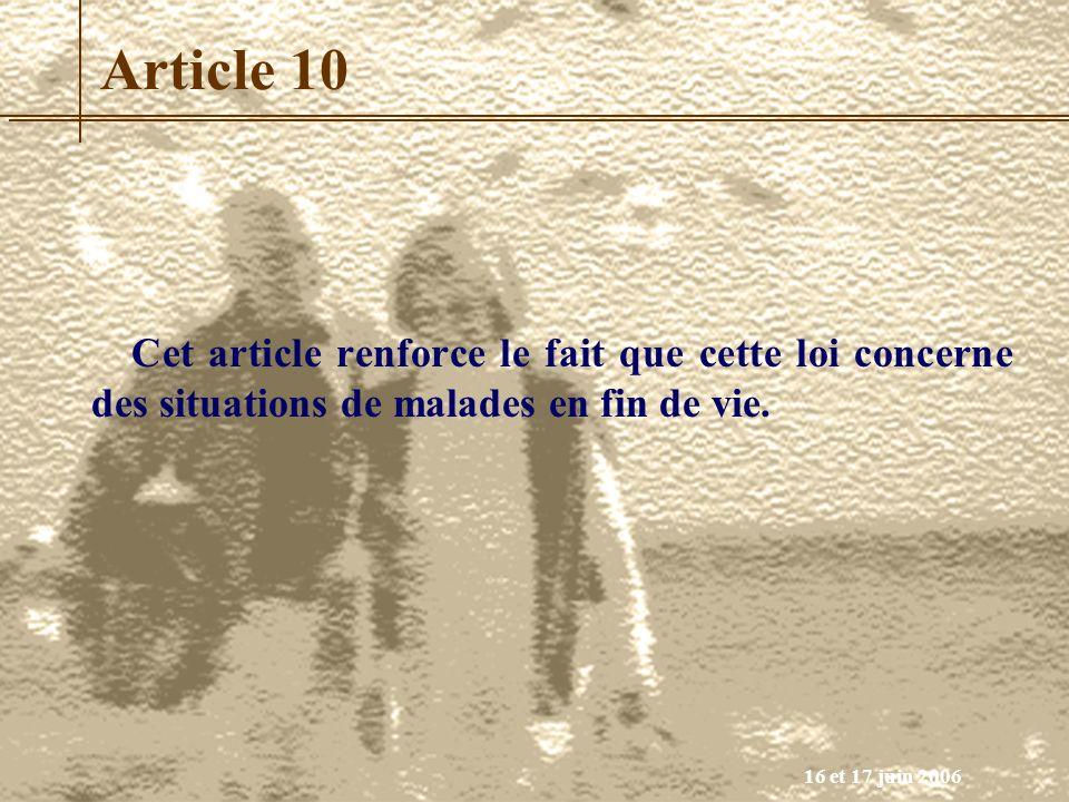Article 10 Cet article renforce le fait que cette loi concerne des situations de malades en fin de vie.