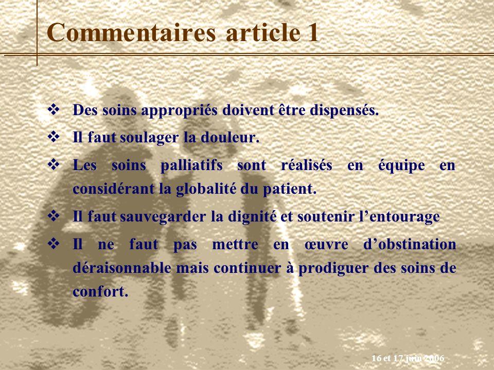 Commentaires article 1 Des soins appropriés doivent être dispensés.