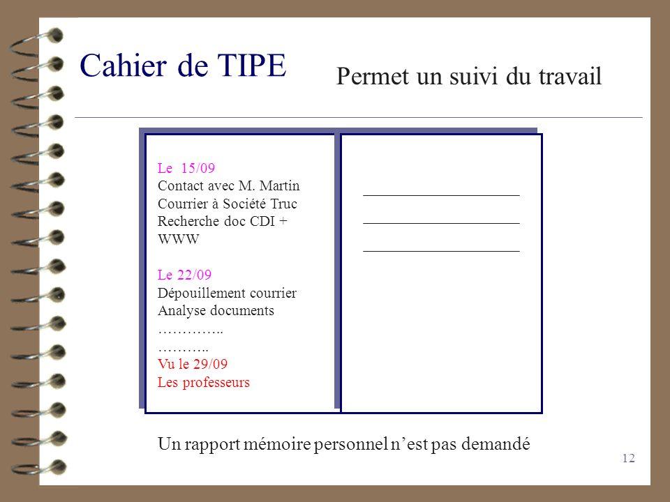 Cahier de TIPE Permet un suivi du travail