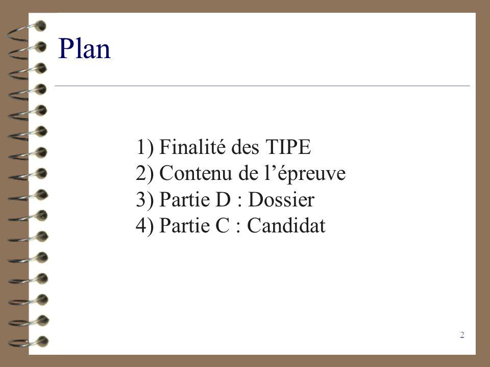 Plan 1) Finalité des TIPE 2) Contenu de l'épreuve