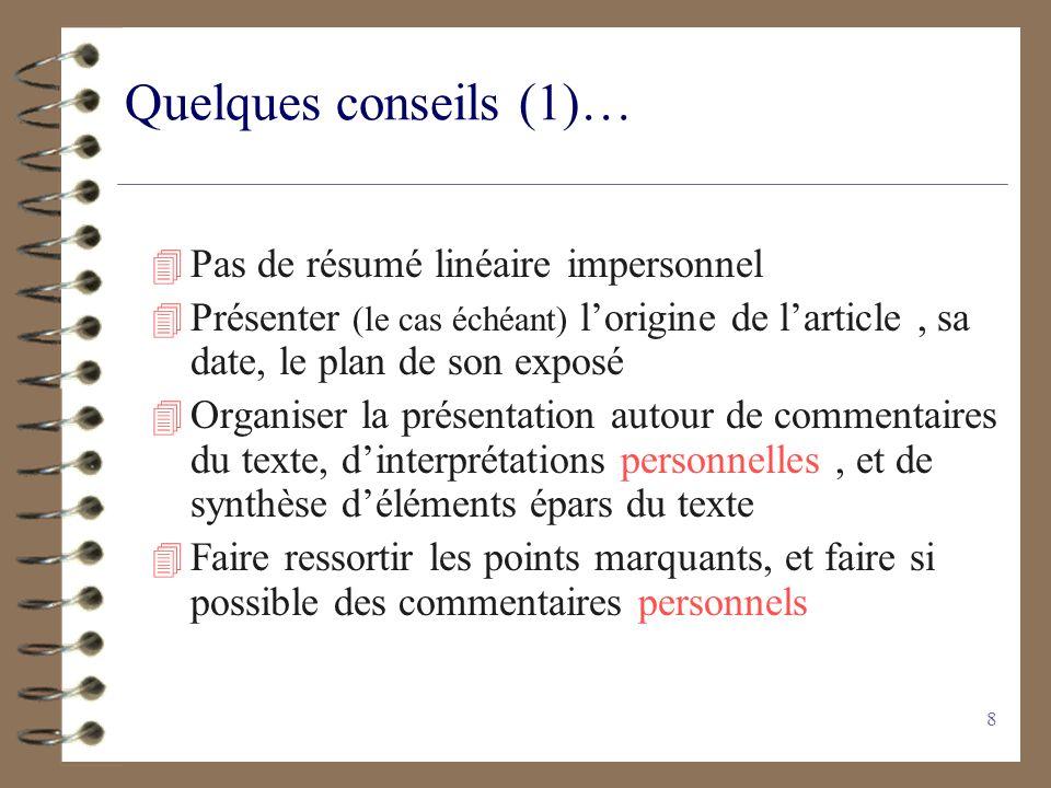 Quelques conseils (1)… Pas de résumé linéaire impersonnel