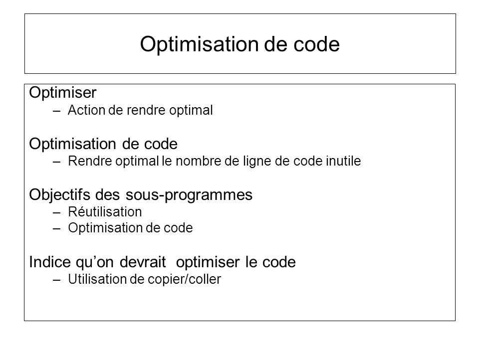 Optimisation de code Optimiser Optimisation de code