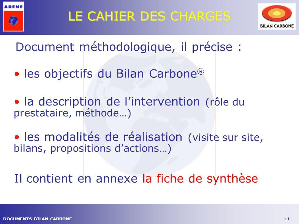 LE CAHIER DES CHARGES Document méthodologique, il précise :