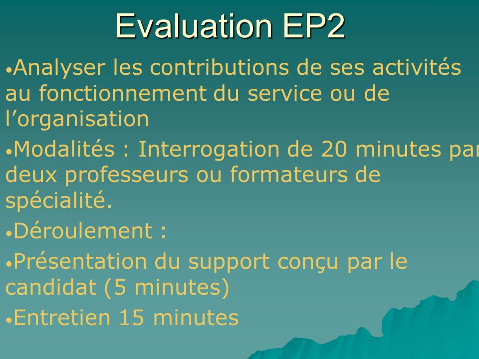 Evaluation EP2 Analyser les contributions de ses activités au fonctionnement du service ou de l'organisation.