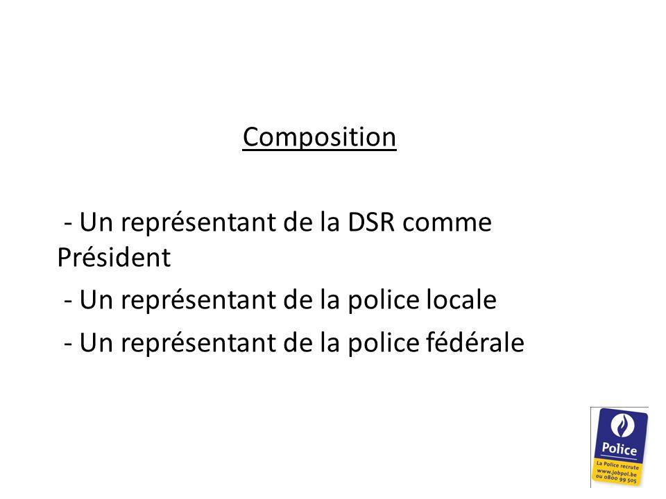 Composition - Un représentant de la DSR comme Président.