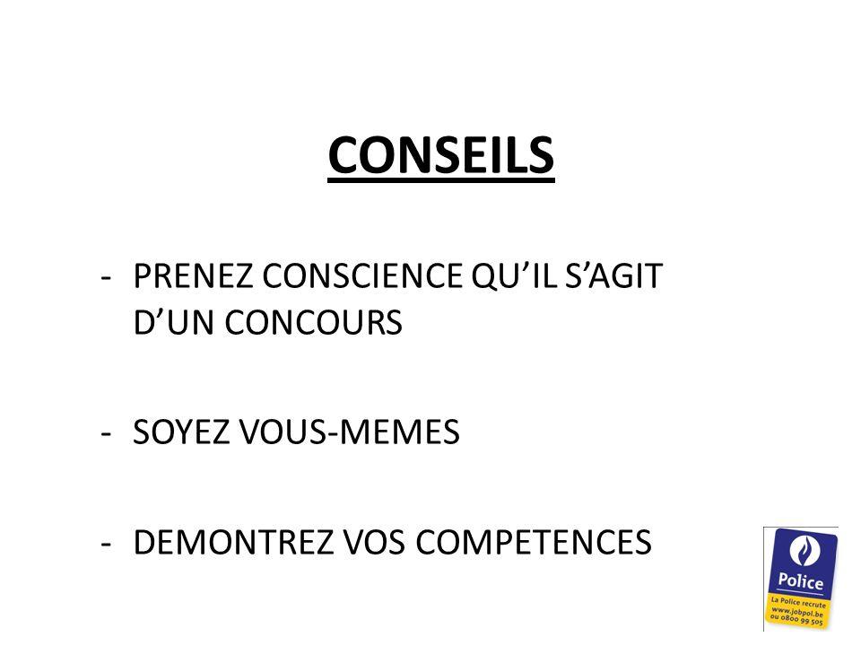 CONSEILS PRENEZ CONSCIENCE QU'IL S'AGIT D'UN CONCOURS SOYEZ VOUS-MEMES DEMONTREZ VOS COMPETENCES