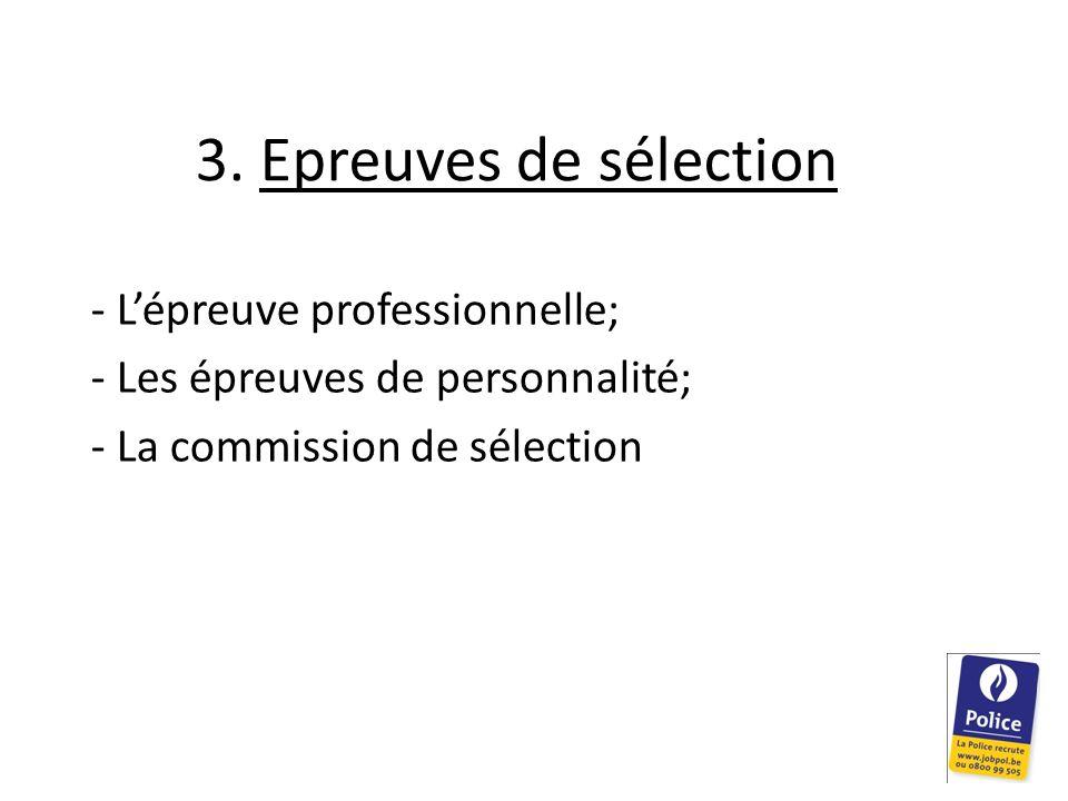 3. Epreuves de sélection - L'épreuve professionnelle;