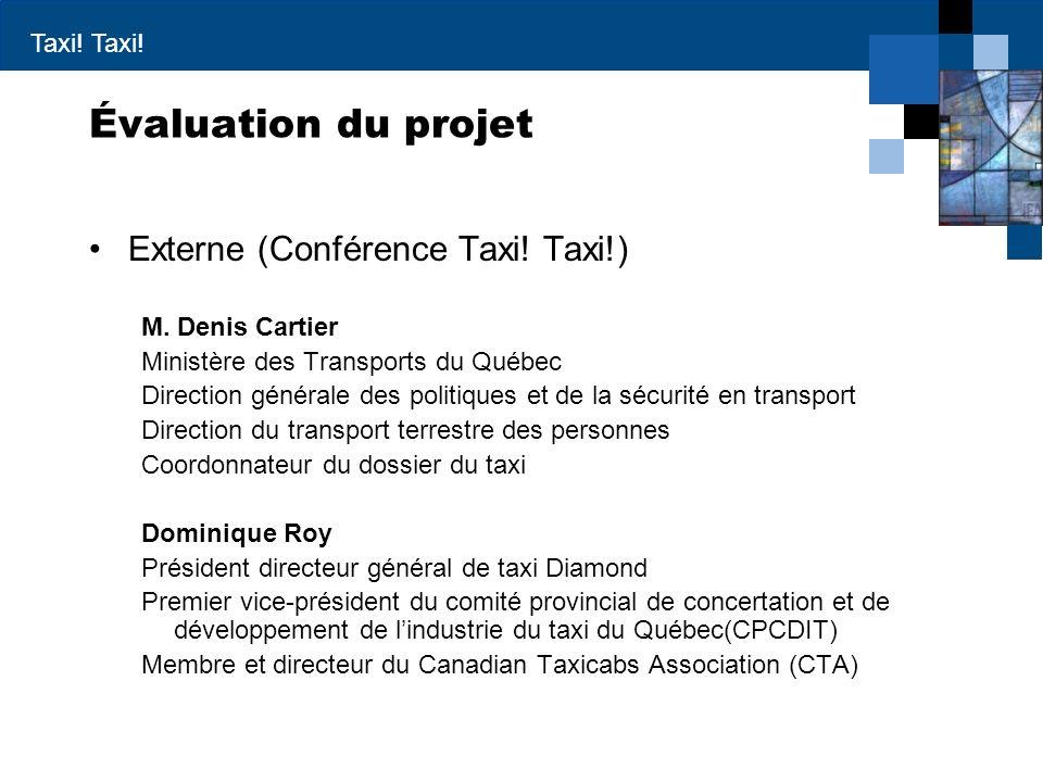 Évaluation du projet Externe (Conférence Taxi! Taxi!) M. Denis Cartier