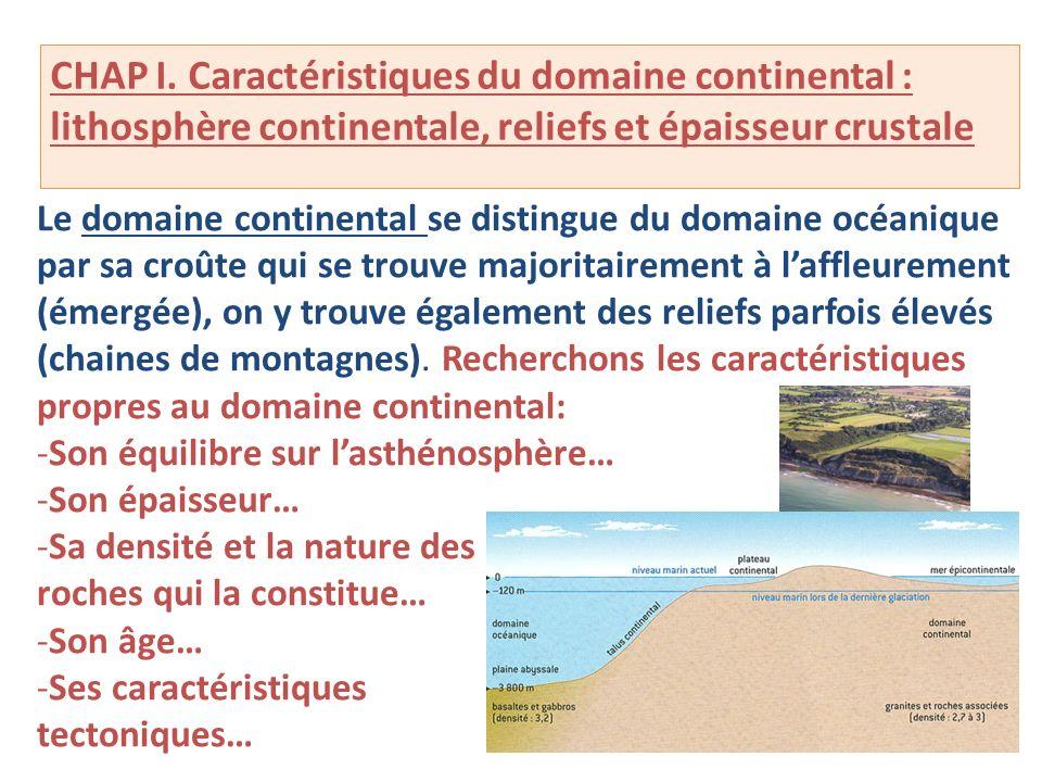 CHAP I. Caractéristiques du domaine continental : lithosphère continentale, reliefs et épaisseur crustale