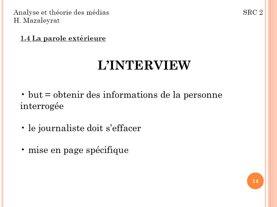 L'INTERVIEW but = obtenir des informations de la personne interrogée