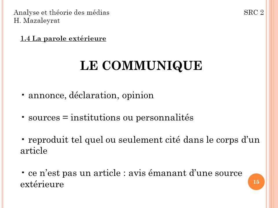 LE COMMUNIQUE annonce, déclaration, opinion