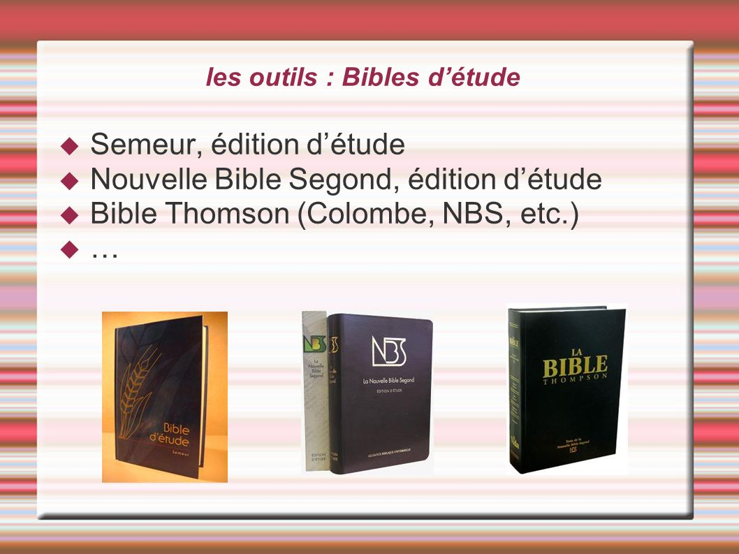 les outils : Bibles d'étude