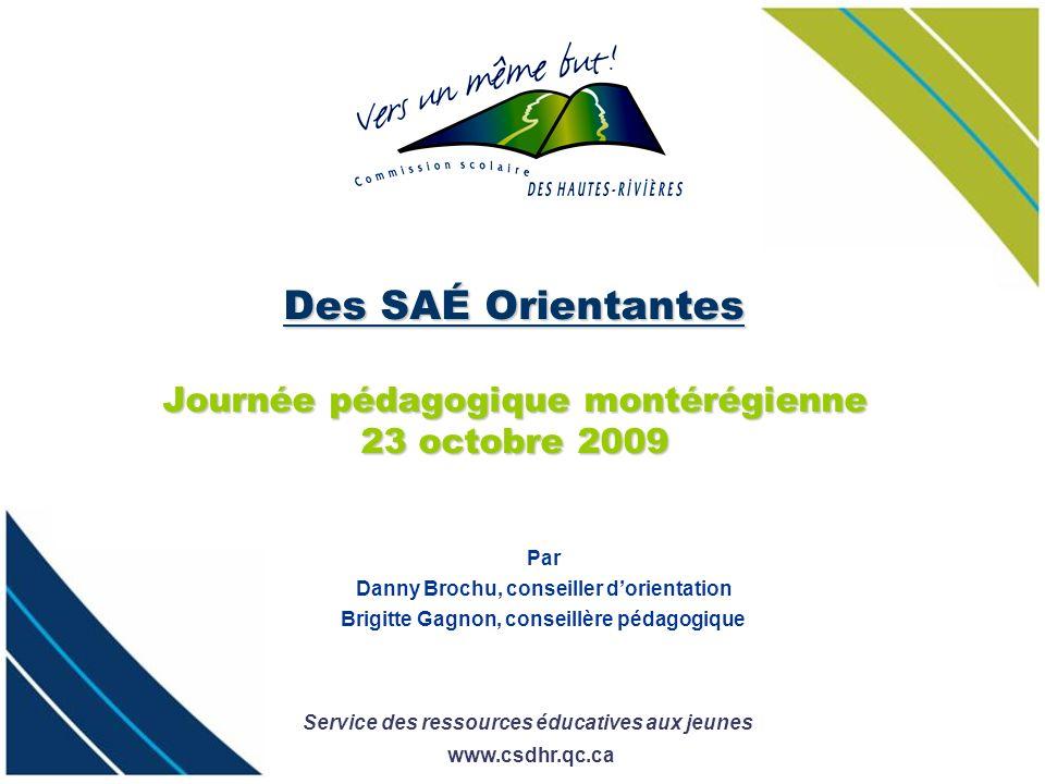 Des SAÉ Orientantes Journée pédagogique montérégienne 23 octobre 2009