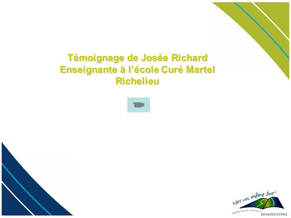 Témoignage de Josée Richard Enseignante à l'école Curé Martel Richelieu