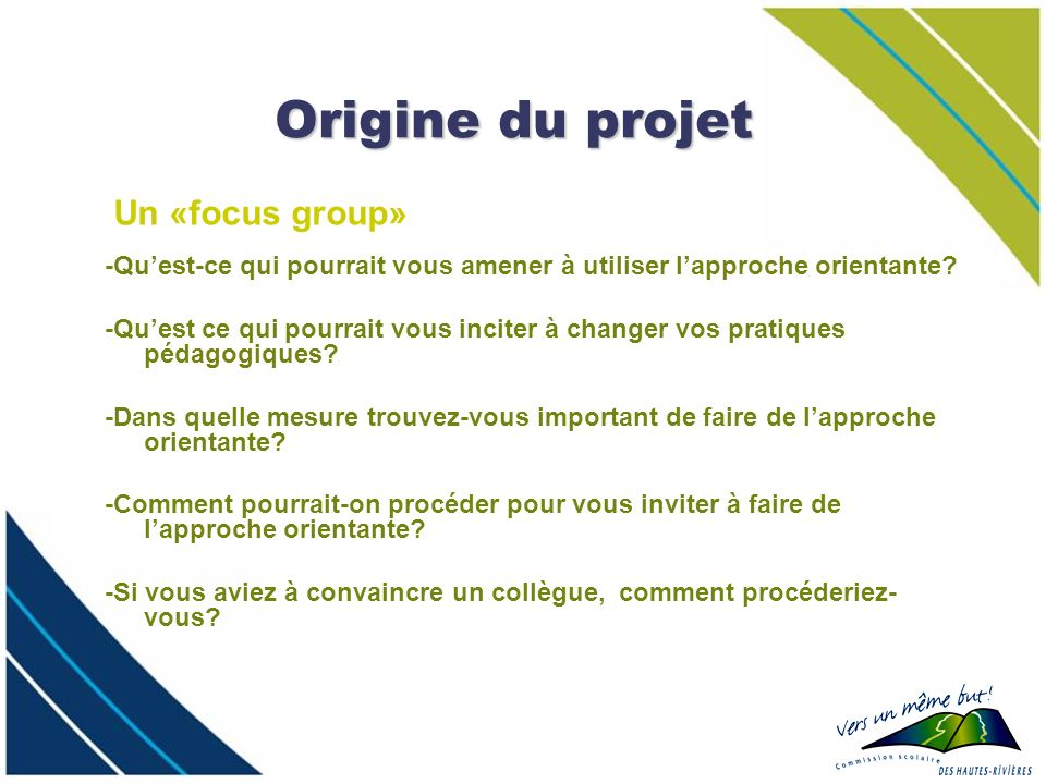 Origine du projet Un «focus group»