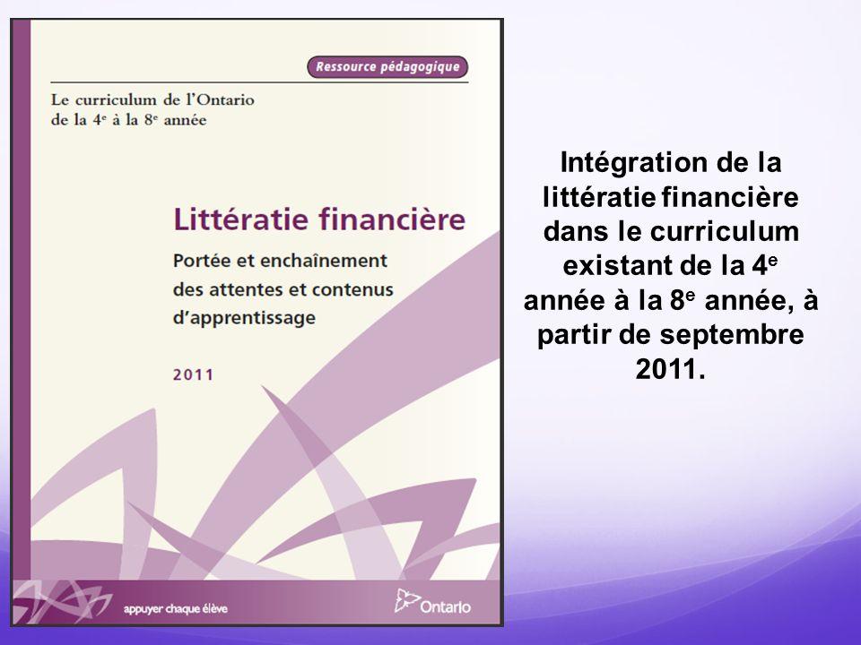 Intégration de la littératie financière dans le curriculum existant de la 4e année à la 8e année, à partir de septembre 2011.