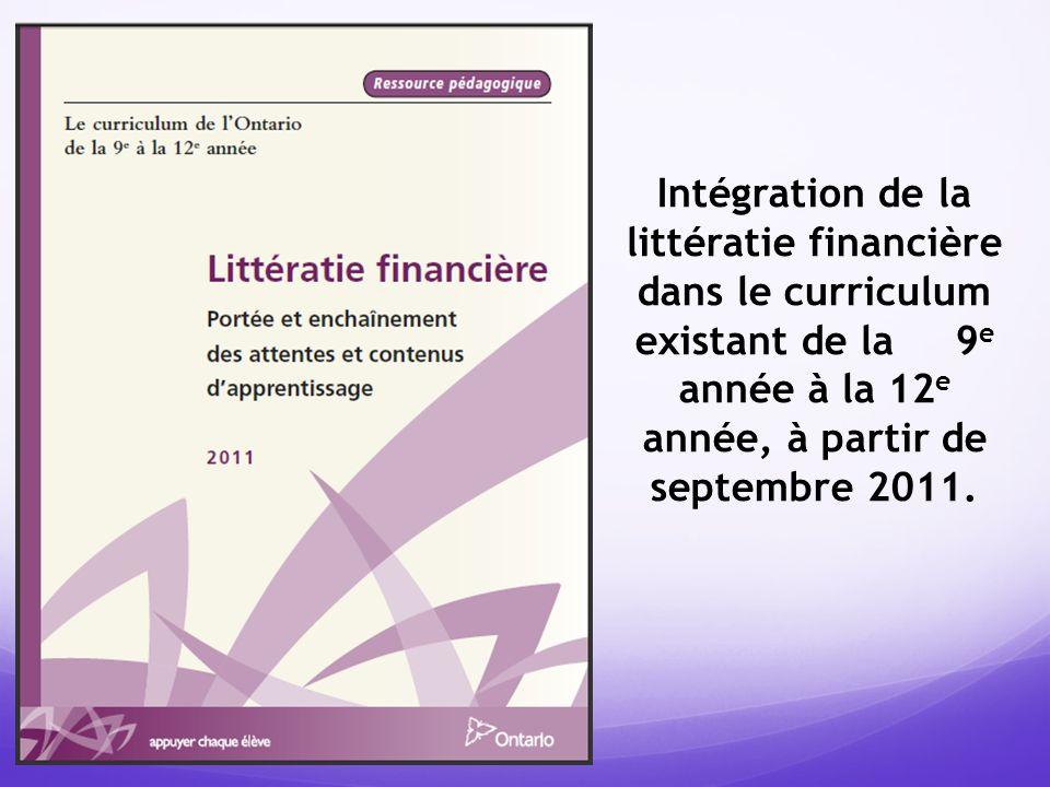 Intégration de la littératie financière dans le curriculum existant de la 9e année à la 12e année, à partir de septembre 2011.